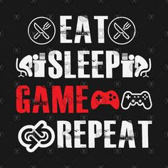 Eat sleep game repeat - New Man Cave - Game's Gamer Quotes, Man Cave Games, Game Tag, Best Gaming Wallpapers, Cartoon Wallpaper Iphone, Funny Fitness, Fitness Humor, Game Character Design, Workout Humor
