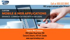 Custom Mobile and Web Applications Enhance Communications With your users Call 905.532.9642 Free project estimate with 24 hours  Superior Web Solutions 290 Caldari Road, Suite 200, Concord, Toronto, Ontario, L4K 4J4, Canada www.superiorwebsys.com