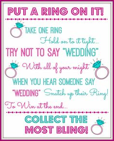 Check out this item in my Etsy shop https://www.etsy.com/listing/236651689/put-a-ring-on-it-bridal-shower-game