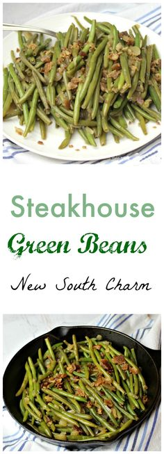 Green Beans Steakhouse Green Beans are a great easy to make side dish for just about any meal.Steakhouse Green Beans are a great easy to make side dish for just about any meal. Steak Side Dishes, Low Carb Side Dishes, Side Dish Recipes, Recipes Dinner, Edamame, Bean Recipes, Vegetable Recipes, Chicken Recipes, Veggie Meals