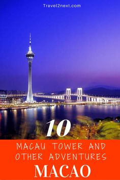 Macau Tower and other adventures. Macau packs a surprisingly big punch for a territory covering just 30km2.