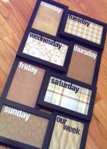 "DIY weekly wall planner! - option for meal planning.  (Another idea: use picture frames glued/nailed together, then use a dry erase marker to write on the glass.)  Needed: 1 collage frame (4×6) with at least 7 ""frames"" 8 sheets of patterned scrapbook paper package(s) of sticker letters (you'll need a lot of letters — especially d, a and y) scissors pencil dry erase marker"