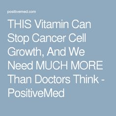 THIS Vitamin Can Stop Cancer Cell Growth, And We Need MUCH MORE Than Doctors Think - PositiveMed