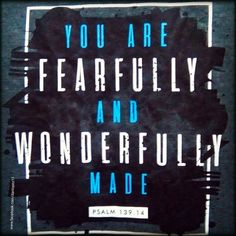Psalms 139:14 NKJV I will praise You, for I am fearfully and wonderfully made; Marvelous are Your works, And that my soul knows very well. #VerseOfTheDay  #BibleVerseOfTheDay  #FearfullyAndWonderfullyMade