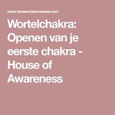 Wortelchakra: Openen van je eerste chakra - House of Awareness