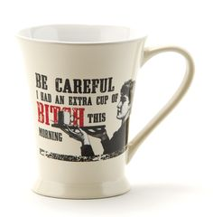 Ceramic Mug - Be Careful, I had an Extra Cup of Bitch This Morning