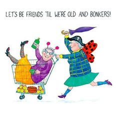 friends quotes & We choose the most beautiful CRAZY OLD LADIES Greeting Card: Let's be friends til we're old and bonkers! A perfect best friend birthday card for you.VERRÜCKTE alte Damen Grußkarte: Lass uns von ChurchMousePress most beautiful quotes ideas Birthday Cards For Friends, Best Friend Birthday, Funny Birthday Cards, Birthday Quotes, Birthday Wishes, Humor Birthday, Crazy Birthday, Birthday Clipart, Birthday Greetings