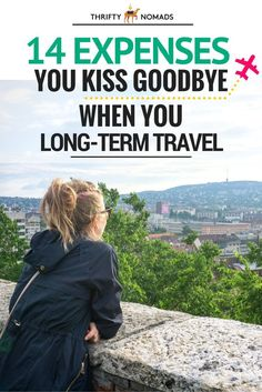 14 Expenses You Kiss Goodbye When You Long-Term Travel