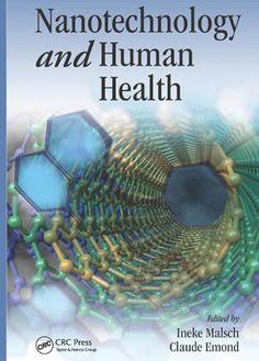 Nanotechnology and Human Health (2013). Ineke Malsch and Claude Emond