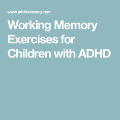 Working Memory Exercises for Children with ADHD