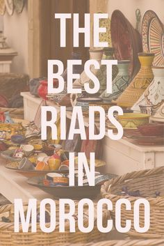 Looking for the best riads in Morocco? Look here for the most beautiful places to stay in the country.