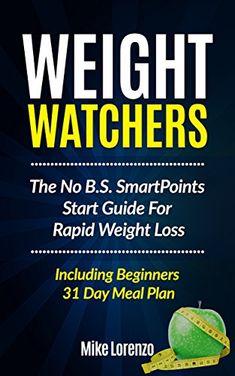 Weight Watchers: The No B.S. SmartPoints Start Guide