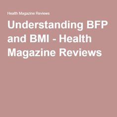 Understanding BFP and BMI - Health Magazine Reviews