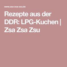 Rezepte aus der DDR: LPG-Kuchen | Zsa Zsa Zsu