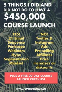 5 things I did (and did not do!) to have a $450,000 course launch! PLUS a free 90 day course launch checklist! >>