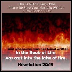 Revelations And whosoever was not found written in the book of life was cast into the lake Book Of Life, The Book, Amen, Bible Verses, It Cast, Fire, Christian, Writing