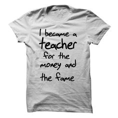 Here's to all the #Teachers out there!  Have a great school year! : I became a teacher for the money and the fame