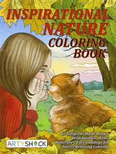 Inspirational Nature Coloring Book: Gorgeous Hand-Drawn Wild Animals, Birds, Butterflies, Cats and Dogs for Stress-Relieving Coloring
