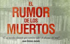 El rumor de los muertos, la impactante novela de Enrique Laso - https://www.actualidadliteratura.com/rumor-de-los-muertos-enrique-laso/
