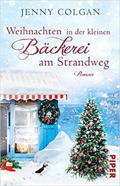 Weihnachten in der kleinen Bäckerei am Strandweg: Roman Die kleine Bäckerei am Strandweg, Band 3: Amazon.de: Jenny Colgan, Sonja Hagemann: Bücher