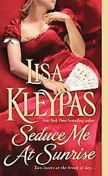 Seduce Me At Sunrise by Lisa Kleypas +++ (Book 2 of the Hathaways Series)