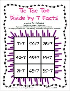 This is the Divide by 7 Facts from Tic Tac Toe Division Facts from Games 4 Learning combines the fun of Tic Tac Toe and with practice of basic division facts. It includes 25 Tic Tac Toe Division Game Boards. $