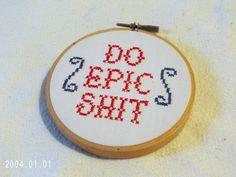 Do Epic Shit Framed Cross Stitch Hoop Art