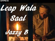 Leap Wala Saal Lyrics - Jazzy B | Veet Baljit