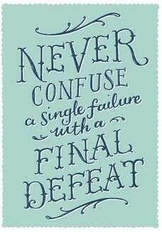 A single failure doesn't mean a final defeat.