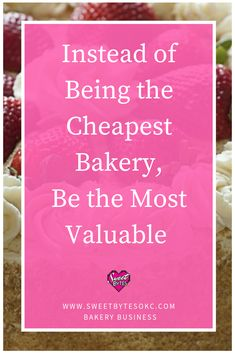 Don't try to be the cheapest bakery, focus on being the best. Having a better product, better service, and better understanding of your clients needs are all ways to add value. Bakery Business Plan, Baking Business, Catering Business, Cake Business, Business Planning, Business Advice, Business Management, Online Business, Home Baking