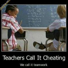 Teachers Call It (Cheating We call it teamwork. Of course the cheating. Funny Test, The Funny, Funny Images, Funny Photos, Funniest Pictures, Funny Fails, Funny Jokes, Funny Signs, Memes Estúpidos