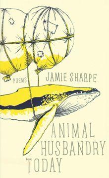 Poetry editor John Gibbs tackles Jamie Sharpe's debut collection, Animal Husbandry Today.