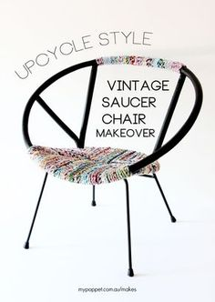 Step One: Find ratty old saucer chair. Step Two: Read this tutorial again. Step Three: Make an awesome chair. -- from MyPoppet.com.au