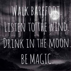 FEEL THE MAGIC..........  Via blessed wild apple girl