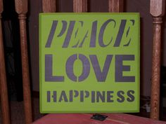 Peace Love & Happiness by TheFallBasket on Etsy, $18.00