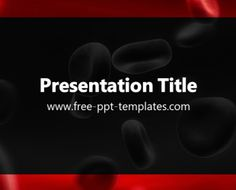 Hematology PowerPoint Template is a black template with red details and appropriate background image which you can use to make an elegant and professional PPT presentation.