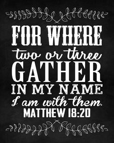 Inspirational Quotes Discover Matthew Where two or three gather in My name. Power in the name of Jesus. The Words, Bible Verses Quotes, Bible Scriptures, Mein Name, Matthew 18 20, Christian Quotes, Christian Decor, Favorite Bible Verses, Faith In God