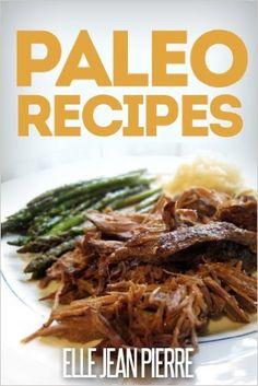 Amazon.com: Paleo Recipes: Scrumptious Gluten Free Paleo Recipes For Breakfast, Dinner, And Dessert. (Simple Paleo Recipe Series) eBook: Elle Jean Pierre: Books