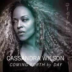 The newest CD from Cassandra Wilson.