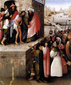"Hieronymus Bosch - Ecce Homo, 1475/80 - (1450-1516) - Städel Museum, Frankfurt. ""Once more Pilate came out and said to the Jews gathered there, ""Look, I am bringing him out to you to let you know that I find no basis for a charge against him. Here is the man!"" As soon as the chief priests and their officials saw him, they shouted, ""Crucify! Crucify!"" But Pilate answered, ""You take him and crucify him. As for me, I find no basis for a charge against him."""