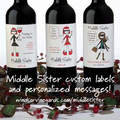 """Create a custom Middle Sister label and take 20% off w/ the code """"Middlesister""""! Details: http://www.windsorvineyards.com/middle-sister #cybermonday"""