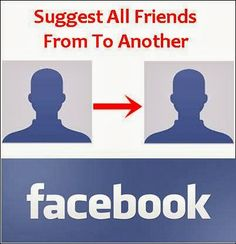 Suggest All Friends To Different Facebook Account By Single Click ~ Safe Tricks