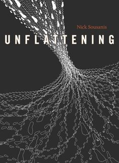 Unflattening Writer/Artist: Nick Sousanis Publisher: Harvard University Press