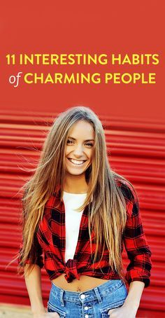 11 Interesting Habits Of Charming People