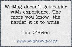 Writing doesn't get easier with experience     https://www.facebook.com/photo.php?fbid=622079681152690