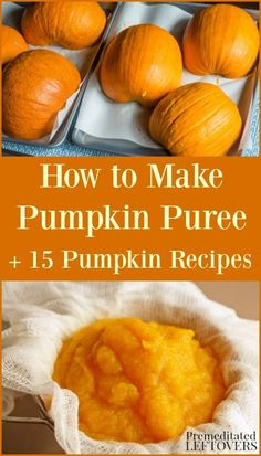 These pumpkin recipes include everything from breakfast to dessert, plus instruction on how to make pumpkin puree at home. Pumpkin puree can be used in pumpkin bread, pumpkin cake, pumpkin pie, and more Thanksgiving recipes. Check out the recipes for a unique pumpkin recipe idea.
