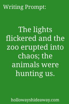 Apocalyptic Prompts-August 2016-The lights flickered and the zoo erupted into chaos; the animals were hunting us.-writing Prompt