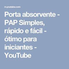 Porta absorvente - PAP Simples, rápido e fácil - ótimo para iniciantes - YouTube
