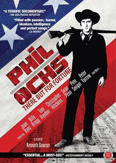 Phil Ochs: There But For Fortune (2010) http://firstrunfeatures.com/philochsdvd.html