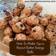 Organic Peanut Butter Energy Balls: Ingredients: 1 cup organic old fashioned oats 2/3 cup organic coconut flakes (Let's Do Or...